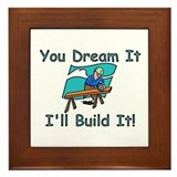 You Dream It, I Build It Framed Tile