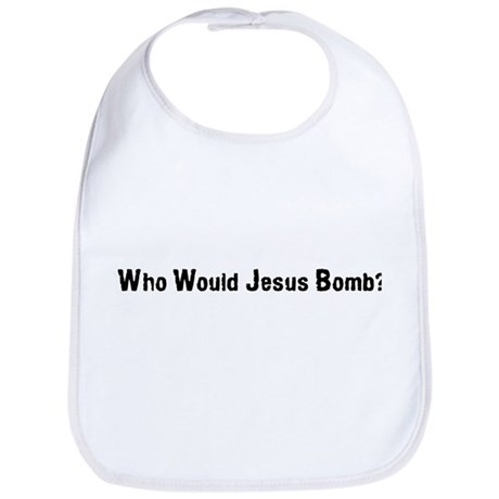 Who Would Jesus Bomb? Bib