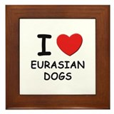 I love EURASIAN DOGS Framed Tile