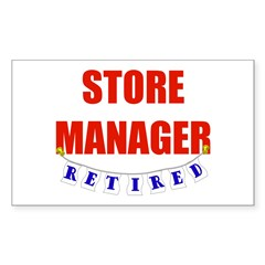 Retired Store Manager Rectangle Sticker