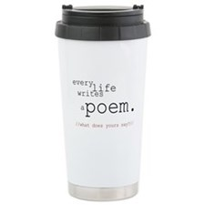 Every Life Writes a Poem Ceramic Travel Mug
