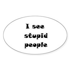 I Se Stupid People Decal
