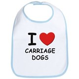 I love CARRIAGE DOGS Bib