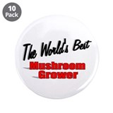 """The World's Best Mushroom Grower"" 3.5"" Button (10"