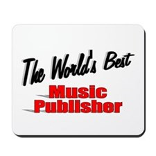 """The World's Best Music Publisher"" Mousepad"