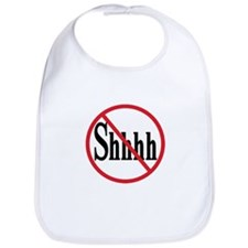 """Don't sush me no shhhhh"" Bib"