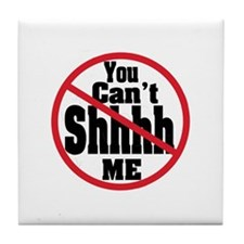 """You can't sush me no shhhh"" Tile Coaster"