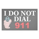 I Do Not Dial 911 Funny Gun