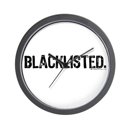 Blacklisted. Wall Clock