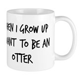 Grow up - Otter Mug