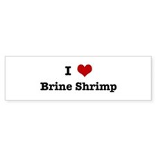 I love Brine Shrimp Bumper Sticker (50 pk)