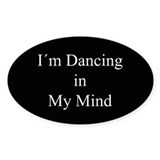 Dancing In My Mind bw Oval Sticker (10 pk)