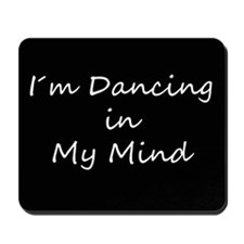 Dancing In My Mind bw s Mousepad