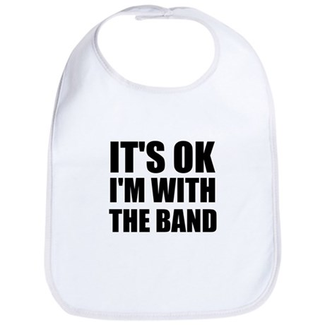 It's OK I'm With The Band Bib