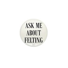 Wool Felters - Ask Me About F Mini Button (10 pack