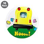 """Nooooo! 3.5"""" Button (10 pack)"""