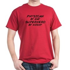 Physician Superhero by Night T-Shirt