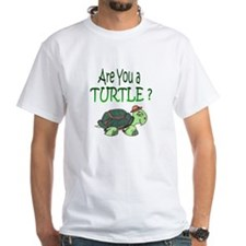 Are you a Turtle? Shirt