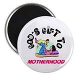 God's Gift to Motherhood 1 Magnet