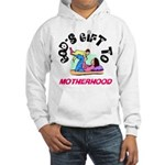 God's Gift to Motherhood 1 Hooded Sweatshirt