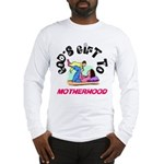 God's Gift to Motherhood 1 Long Sleeve T-Shirt