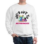 God's Gift to Motherhood 1 Sweatshirt