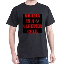 Obama is a Sleeper Cell T-Shirt
