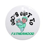 God's Gift to Fatherhood 1 Keepsake (Round) 