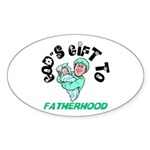 God's Gift to Fatherhood 1 Oval Sticker
