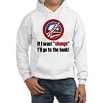 Change Hooded Sweatshirt