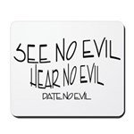 Date No Evil Mousepad