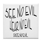 Date No Evil Tile Coaster