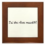 J'ai des reves maudit! Framed Tile