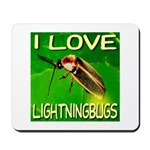 I Love Lightningbugs Mousepad