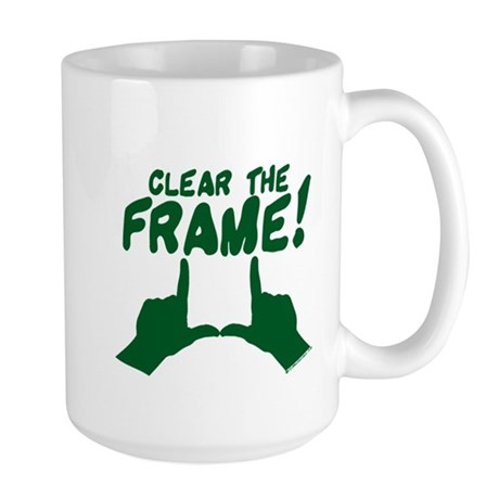 Clear the Frame! Large Mug