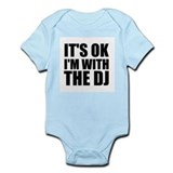 It's OK I'm With The DJ Infant Bodysuit