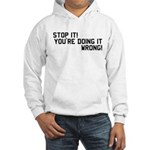 ...doing it wrong! Hooded Sweatshirt