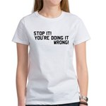 ...doing it wrong! Women's T-Shirt