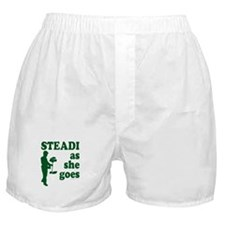 Steadi as she Goes! Boxer Shorts