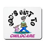 God's Gift to Childcare Mousepad