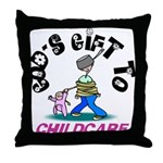 God's Gift to Childcare Throw Pillow