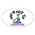 God's Gift to Childcare Oval Sticker