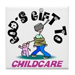 God's Gift to Childcare Tile Coaster