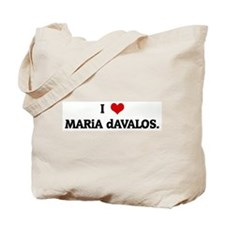 I Love MARiA dAVALOS. Tote Bag