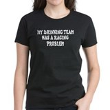 My Drinking Team Has A Racing Tee
