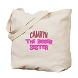 Camryn - The Bigger Sister Tote Bag