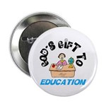 God's Gift to Education 2 Button