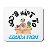 God's Gift to Education 2 Mousepad