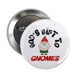 God's Gift to Gnomes Button