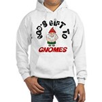 God's Gift to Gnomes Hooded Sweatshirt